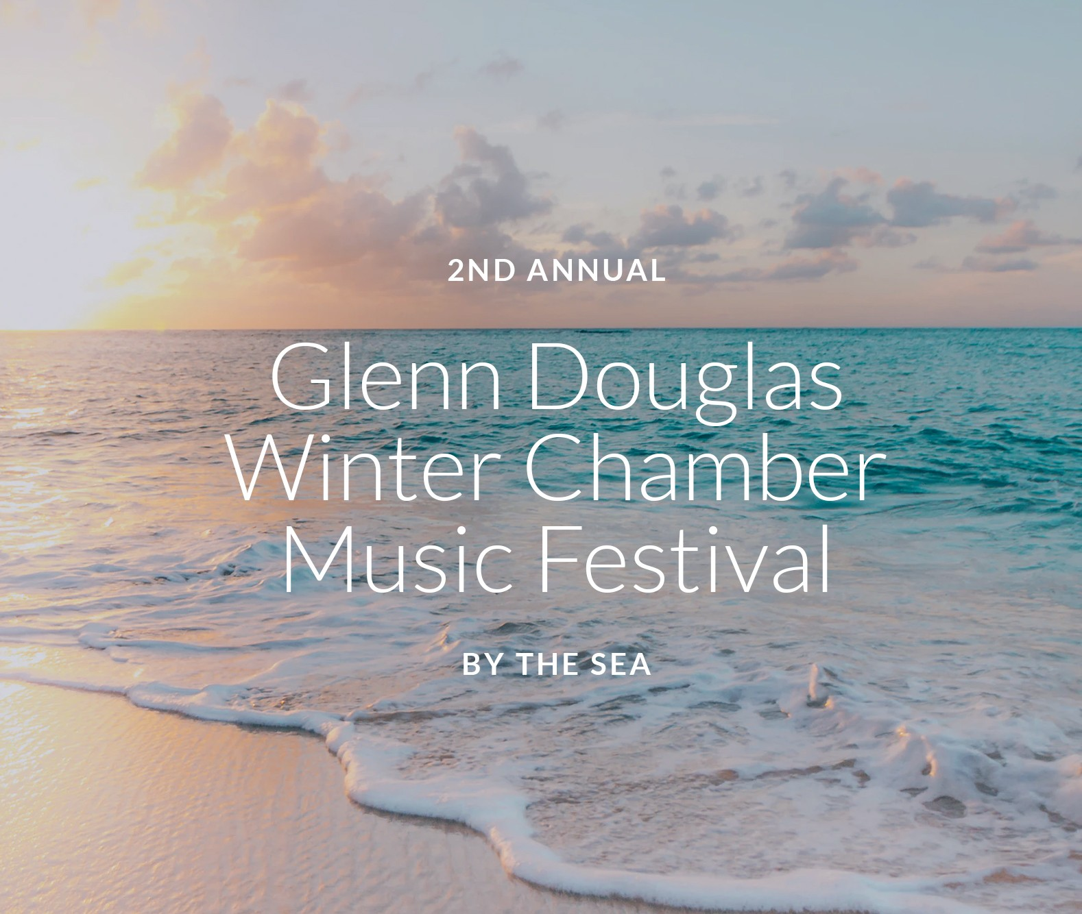 2nd annual Glenn Douglas Winter Chamber Music Festival by the sea